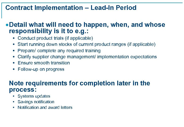 Contract Implementation – Lead-In Period · Detail what will need to happen, when, and