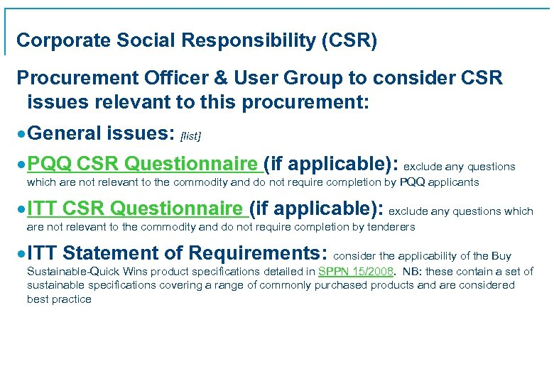 Corporate Social Responsibility (CSR) Procurement Officer & User Group to consider CSR issues relevant