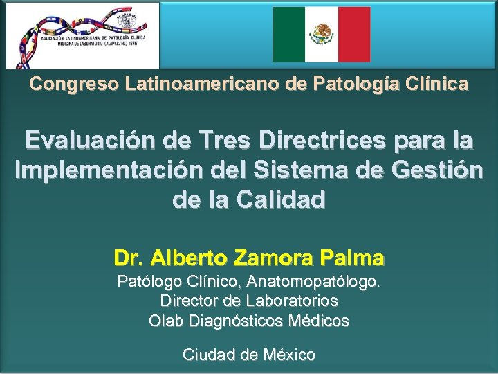 Congreso Latinoamericano de Patología Clínica Evaluación de Tres Directrices para la Implementación del Sistema