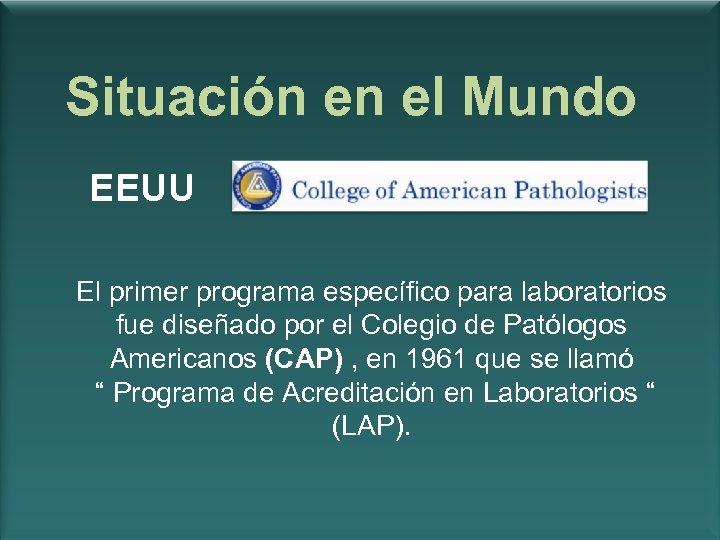Situación en el Mundo EEUU El primer programa específico para laboratorios fue diseñado por