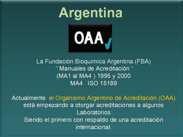 """Argentina La Fundación Bioquímica Argentina (FBA) """" Manuales de Acreditación """" (MA 1 al"""