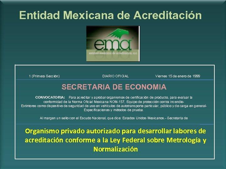 Entidad Mexicana de Acreditación 1 (Primera Sección) DIARIO OFICIAL Viernes 15 de enero de