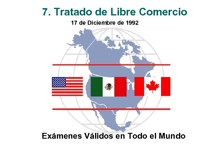 7. Tratado de Libre Comercio 17 de Diciembre de 1992 Exámenes Válidos en Todo