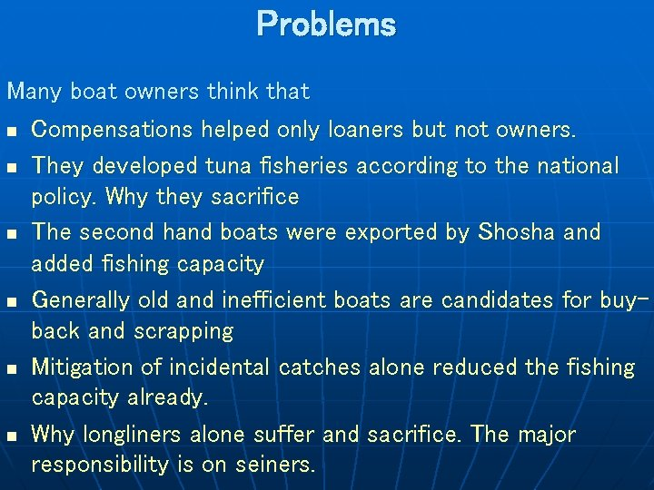 Problems Many boat owners think that n Compensations helped only loaners but not owners.