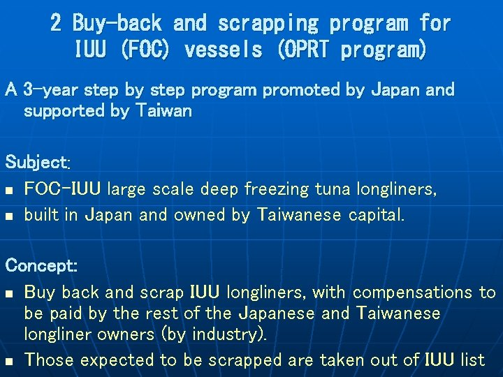 2 Buy-back and scrapping program for IUU (FOC) vessels (OPRT program) A 3 -year