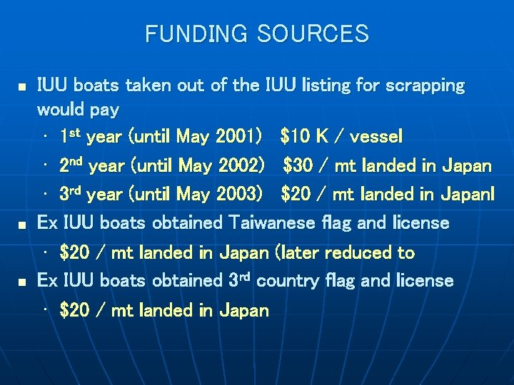 FUNDING SOURCES n n n IUU boats taken out of the IUU listing for