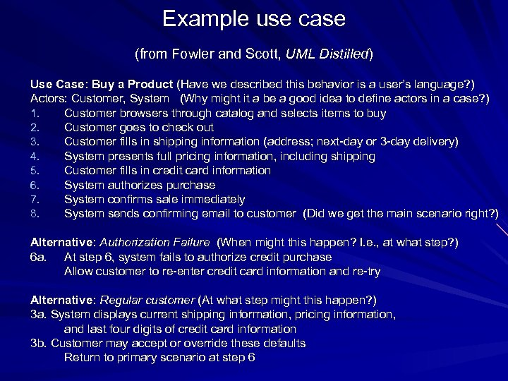 Example use case (from Fowler and Scott, UML Distilled) Use Case: Buy a Product