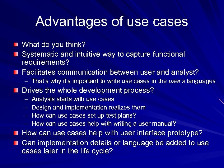 Advantages of use cases What do you think? Systematic and intuitive way to capture