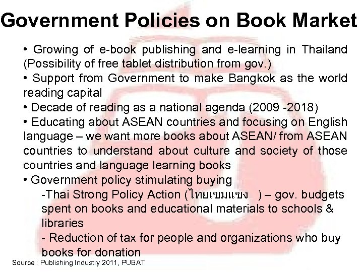 Government Policies on Book Market • Growing of e-book publishing and e-learning in Thailand