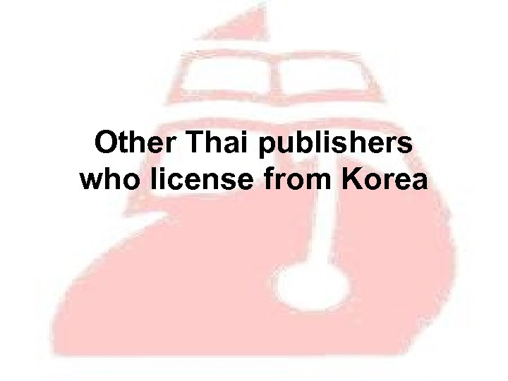 Other Thai publishers who license from Korea