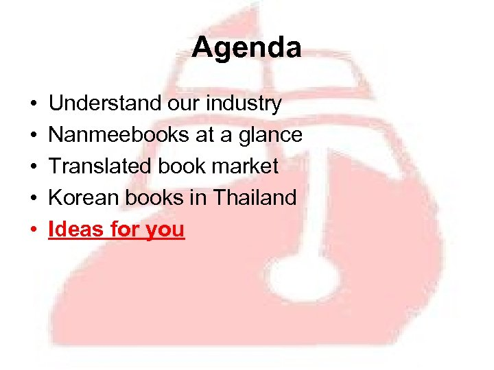 Agenda • • • Understand our industry Nanmeebooks at a glance Translated book market