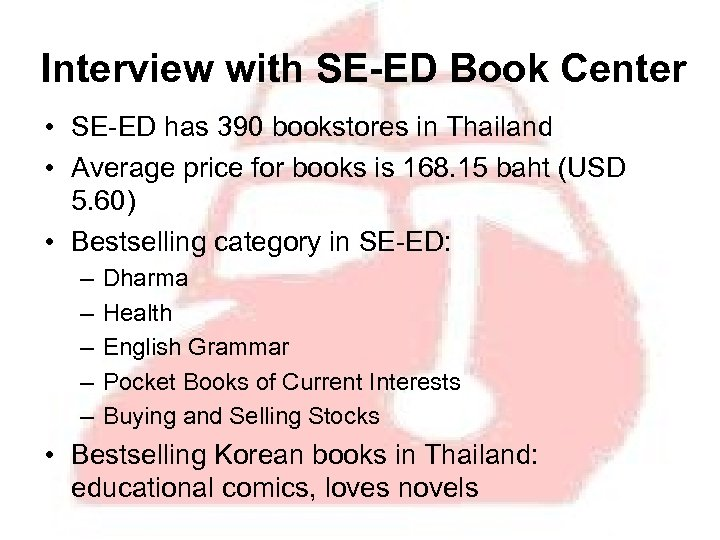Interview with SE-ED Book Center • SE-ED has 390 bookstores in Thailand • Average