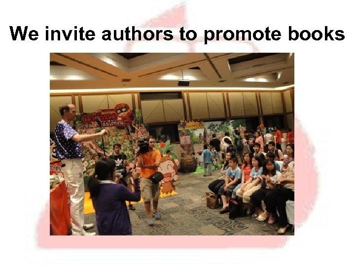 We invite authors to promote books