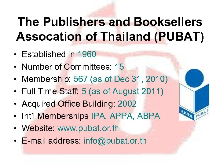 The Publishers and Booksellers Assocation of Thailand (PUBAT) • • Established in 1960 Number