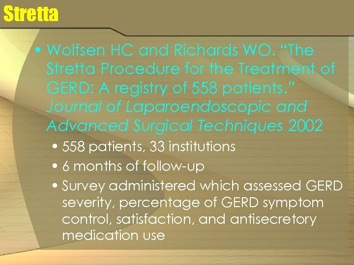 """Stretta • Wolfsen HC and Richards WO. """"The Stretta Procedure for the Treatment of"""