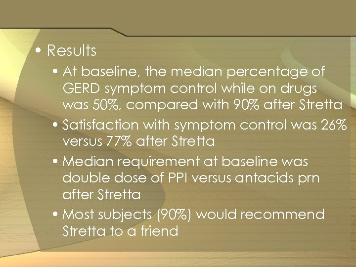 • Results • At baseline, the median percentage of GERD symptom control while