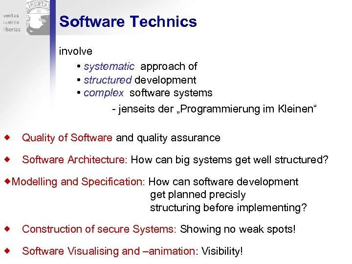 Software Technics involve • systematic approach of • structured development • complex software systems