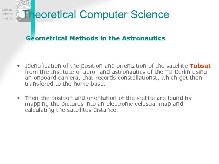 Theoretical Computer Science Geometrical Methods in the Astronautics • Identification of the position and