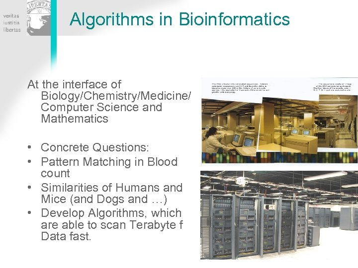 Algorithms in Bioinformatics At the interface of Biology/Chemistry/Medicine/ Computer Science and Mathematics • Concrete