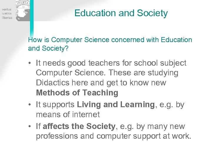 Education and Society How is Computer Science concerned with Education and Society? • It