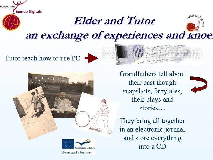 Elder and Tutor an exchange of experiences and knoel Tutor teach how to use