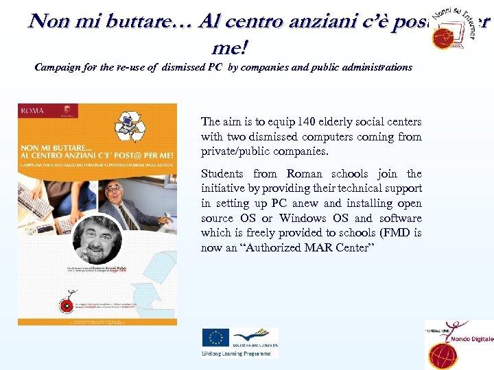 Non mi buttare… Al centro anziani c'è post@ per me! Campaign for the re-use