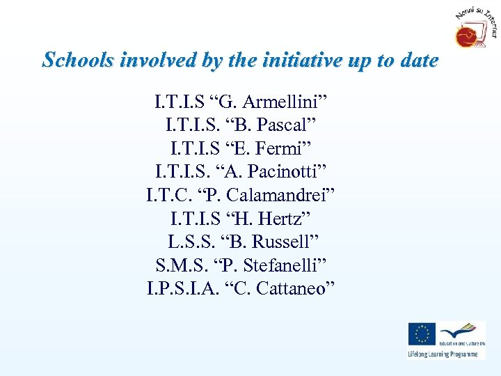"""Schools involved by the initiative up to date I. T. I. S """"G. Armellini"""""""