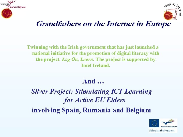 Grandfathers on the Internet in Europe Twinning with the Irish government that has just