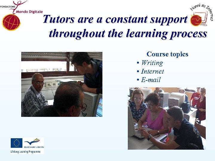 Tutors are a constant support throughout the learning process Course topics • Writing •