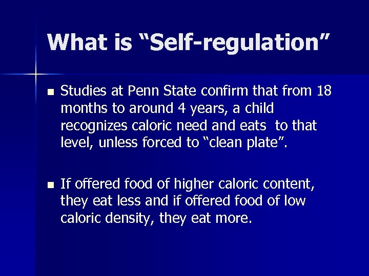"""What is """"Self-regulation"""" n Studies at Penn State confirm that from 18 months to"""