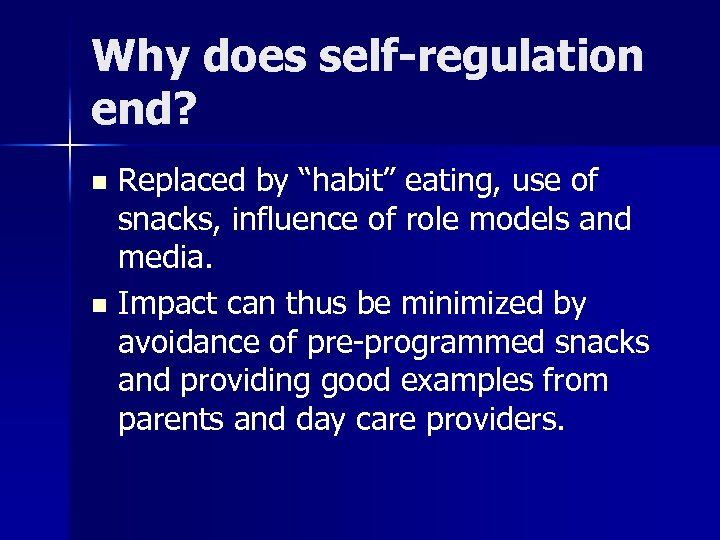 """Why does self-regulation end? Replaced by """"habit"""" eating, use of snacks, influence of role"""