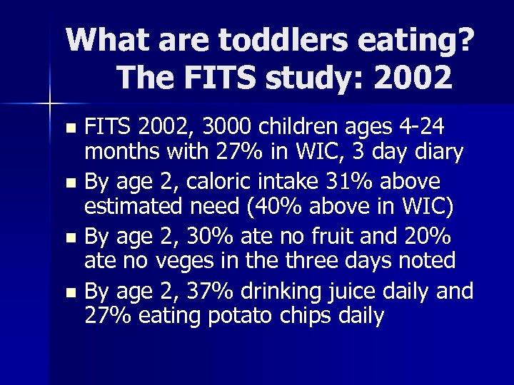 What are toddlers eating? The FITS study: 2002 FITS 2002, 3000 children ages 4