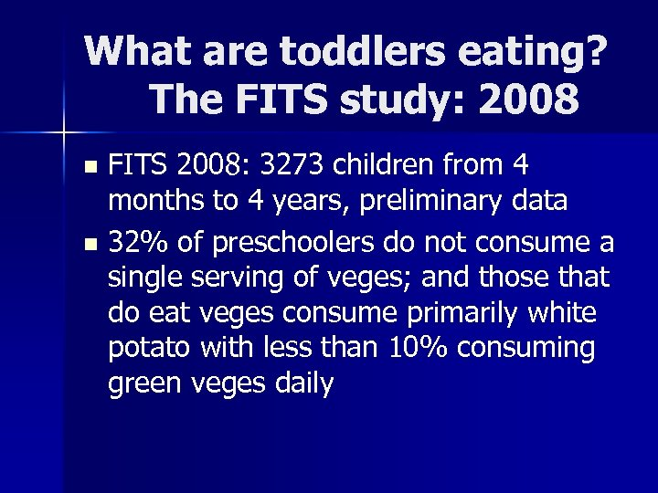 What are toddlers eating? The FITS study: 2008 FITS 2008: 3273 children from 4