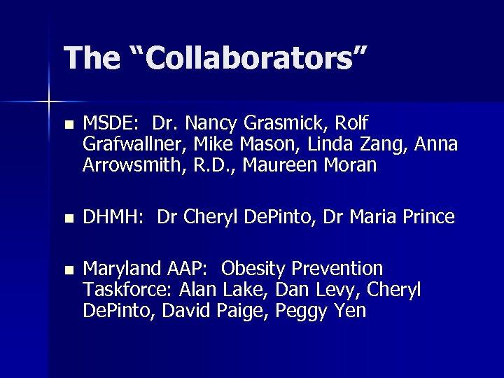 "The ""Collaborators"" n MSDE: Dr. Nancy Grasmick, Rolf Grafwallner, Mike Mason, Linda Zang, Anna"