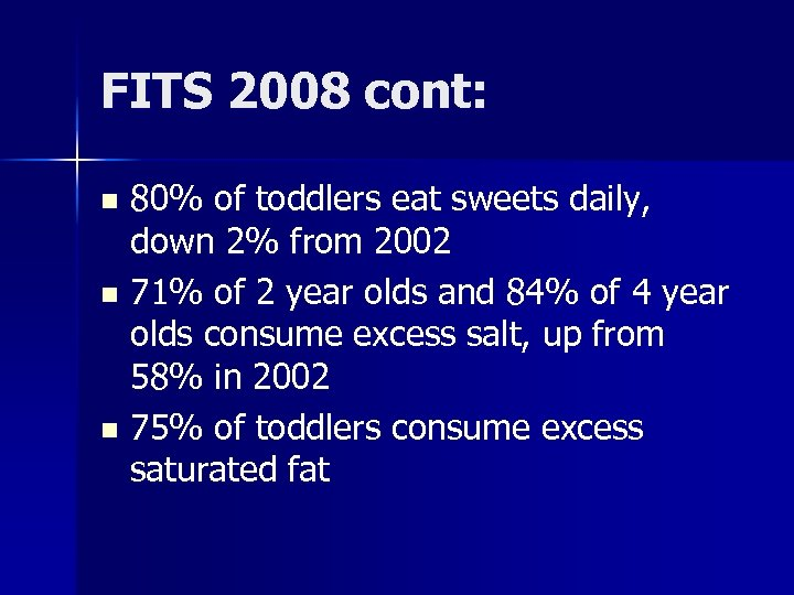 FITS 2008 cont: 80% of toddlers eat sweets daily, down 2% from 2002 n