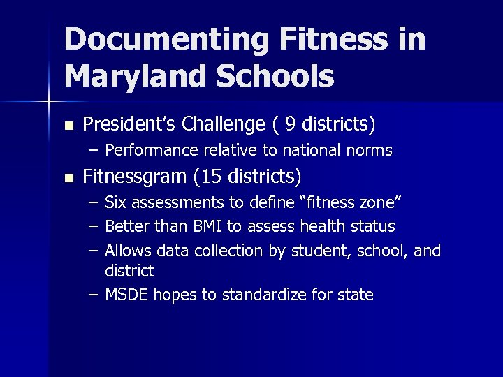 Documenting Fitness in Maryland Schools n President's Challenge ( 9 districts) – Performance relative