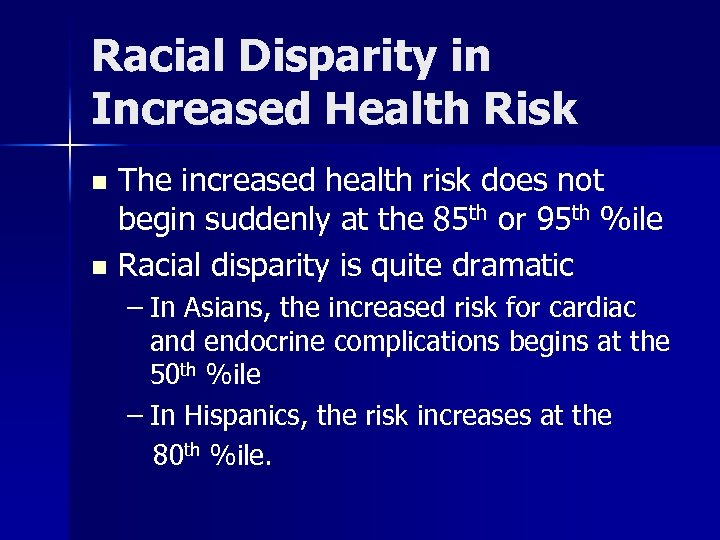 Racial Disparity in Increased Health Risk The increased health risk does not begin suddenly