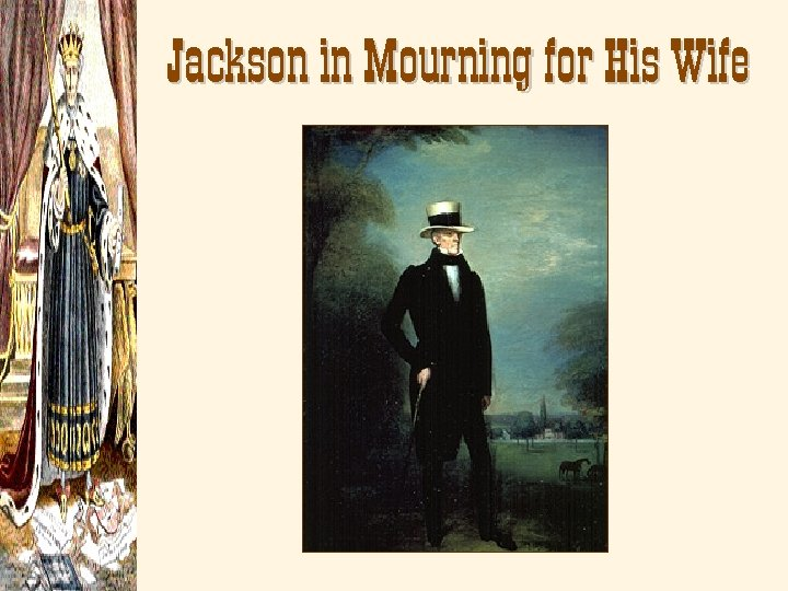 Jackson in Mourning for His Wife