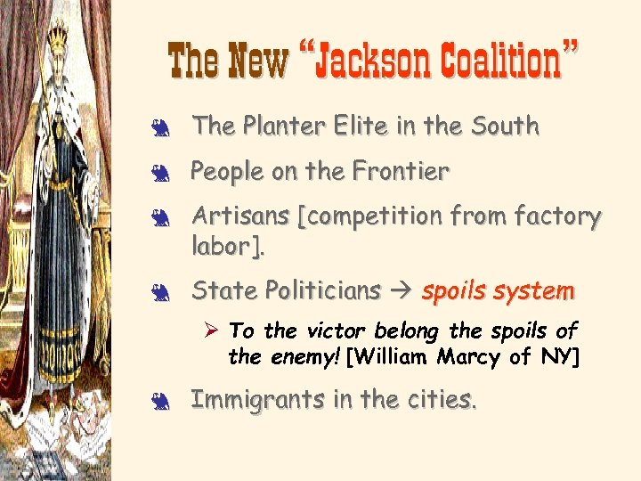 "The New ""Jackson Coalition"" 3 The Planter Elite in the South 3 People on"