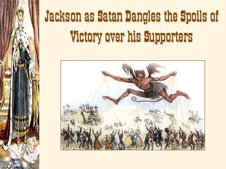 Jackson as Satan Dangles the Spoils of Victory over his Supporters