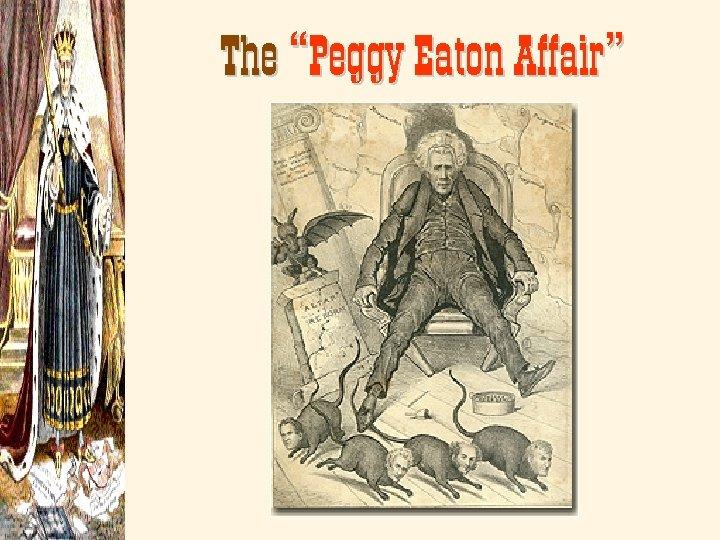 """The """"Peggy Eaton Affair"""""""