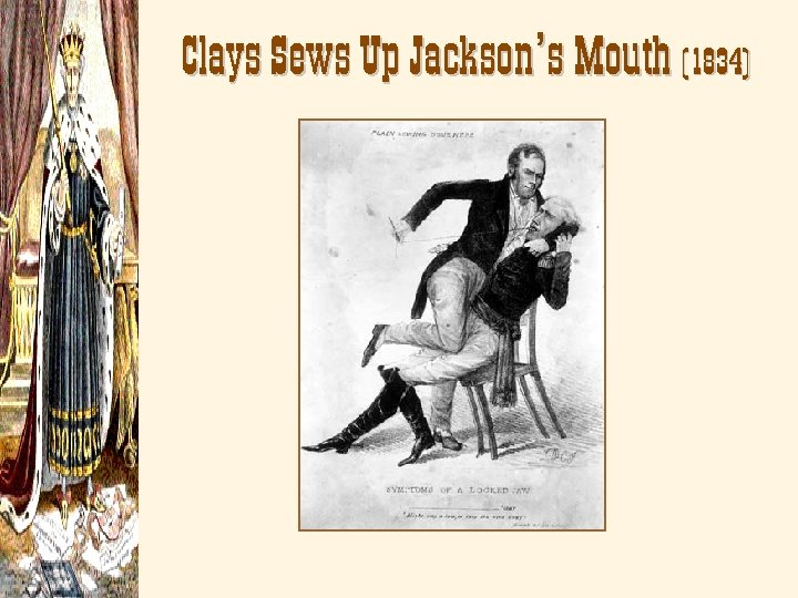 Clays Sews Up Jackson's Mouth (1834)