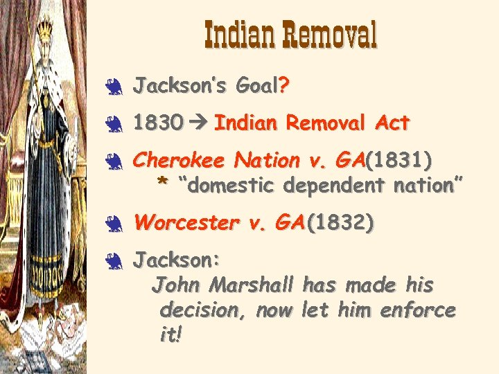 Indian Removal 3 Jackson's Goal? 3 1830 Indian Removal Act 3 3 3 Cherokee