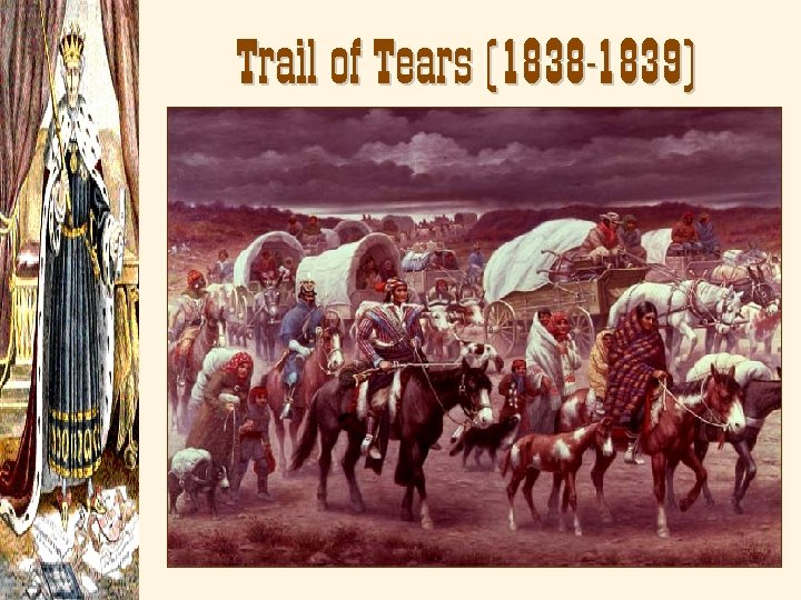 Trail of Tears (1838 -1839)