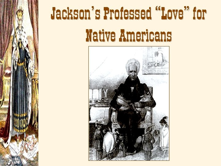 "Jackson's Professed ""Love"" for Native Americans"