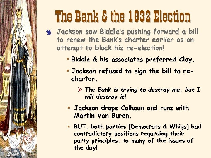 The Bank & the 1832 Election 3 Jackson saw Biddle's pushing forward a bill
