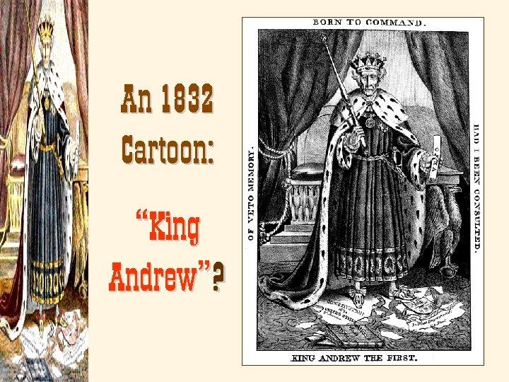 "An 1832 Cartoon: ""King Andrew""?"