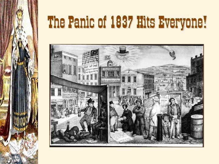 The Panic of 1837 Hits Everyone!