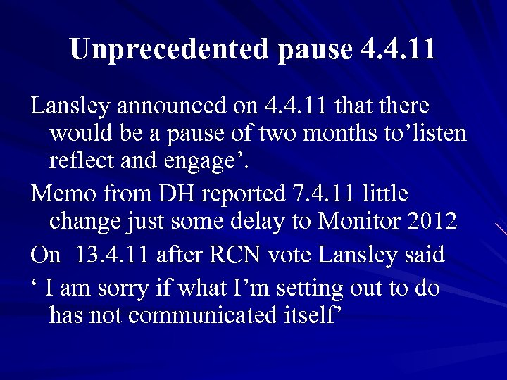 Unprecedented pause 4. 4. 11 Lansley announced on 4. 4. 11 that there would