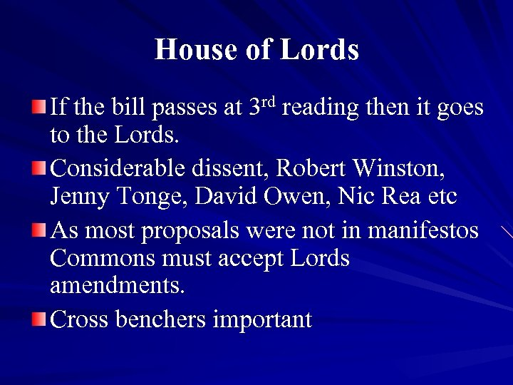 House of Lords If the bill passes at 3 rd reading then it goes
